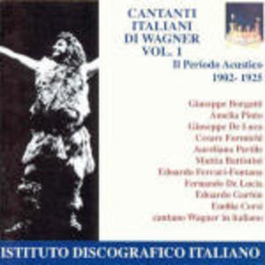 Famosi cantanti wagneriani italiani vol.1 - CD Audio di Richard Wagner