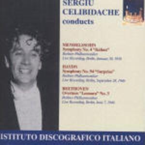 Sinfonia n.4 / Sinfonia n.94 / Ouverture Leonore III - CD Audio di Ludwig van Beethoven,Franz Joseph Haydn,Felix Mendelssohn-Bartholdy,Sergiu Celibidache,Berliner Philharmoniker