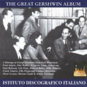 The Great Gershwin Album. A Homage - CD Audio di George Gershwin