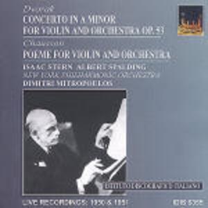 Concerto per violino / Poema op.25 - CD Audio di Antonin Dvorak,Ernest Chausson,Isaac Stern,Albert Spalding,New York Philharmonic Orchestra,Dimitri Mitropoulos