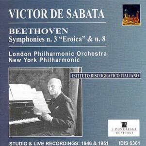 Sinfonie n.3, n.8 - CD Audio di Ludwig van Beethoven,London Philharmonic Orchestra,New York Philharmonic Orchestra,Victor De Sabata