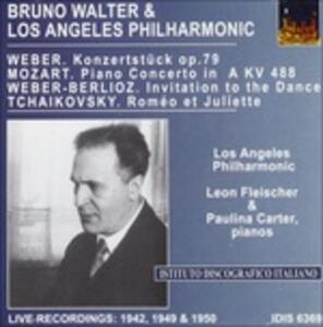 Bruno Walter & Los Angeles Philharmonic - CD Audio di Wolfgang Amadeus Mozart,Pyotr Il'yich Tchaikovsky,Carl Maria Von Weber,Bruno Walter,Los Angeles Philharmonic Orchestra
