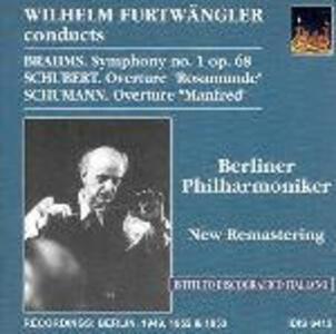 Sinfonia n.1 / Ouverture Rosamunde / Ouverture Manfred - CD Audio di Johannes Brahms,Franz Schubert,Robert Schumann,Wilhelm Furtwängler,Berliner Philharmoniker