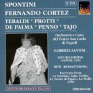 Fernando Cortez - CD Audio di Renata Tebaldi,Gaspare Spontini,Gabriele Santini,Orchestra del Teatro San Carlo di Napoli