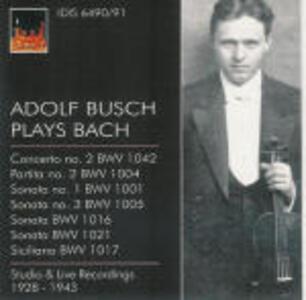 Adolph Busch plays Bach - CD Audio di Johann Sebastian Bach,Adolf Busch