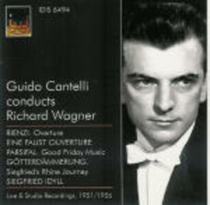 Cantelli dirige Wagner 1951-1956 - CD Audio di Richard Wagner,NBC Symphony Orchestra,Philharmonia Orchestra,Guido Cantelli