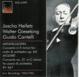 Concerto per violino / Concerto per pianoforte n.21 - CD Audio di Wolfgang Amadeus Mozart,Felix Mendelssohn-Bartholdy,Jascha Heifetz,Walter Gieseking,Guido Cantelli