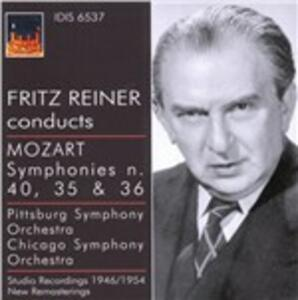 Sinfonie n.40, n.35, n.36 - CD Audio di Wolfgang Amadeus Mozart,Fritz Reiner,Chicago Symphony Orchestra,Pittsburgh Symphony Orchestra