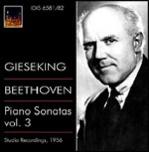 Sonate per pianoforte vol.3 - CD Audio di Ludwig van Beethoven,Walter Gieseking