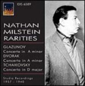 Rarities. Concerti per violino - CD Audio di Antonin Dvorak,Pyotr Il'yich Tchaikovsky,Alexander Kostantinovich Glazunov,Nathan Milstein
