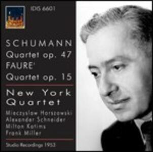 Quartetto con pianoforte op.47 / Quartetto con pianoforte op.15 - CD Audio di Robert Schumann,Gabriel Fauré,New York Quartet