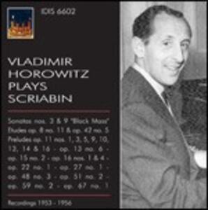 Vladimir Horowitz plays Scriabin - CD Audio di Vladimir Horowitz,Alexander Nikolayevich Scriabin