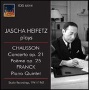 Jascha Heifetz Plays Chausson & Franck - CD Audio di César Franck,Ernest Chausson,Jascha Heifetz