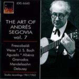 The Art of Andrés Segovia vol.7 - CD Audio di Andrés Segovia