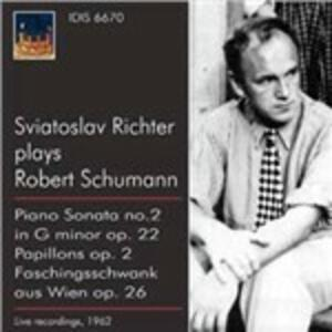 Papillons op.2 - Faschingsschwank aus Wien op.26 - Sonata in Sol minore op.22 - CD Audio di Robert Schumann,Sviatoslav Richter
