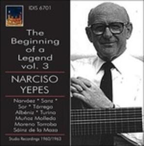 The Beginning of a Legend vol.3 - CD Audio di Narciso Yepes