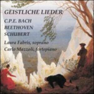 Geistliche Lieder - CD Audio di Carl Philipp Emanuel Bach,Ludwig van Beethoven,Franz Schubert,Laura Fabris,Carlo Mazzoli