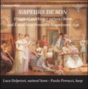 Vapeurs de son. Opere per arpa e corno naturale - CD Audio di Luca Delpriori,Paola Perrucci