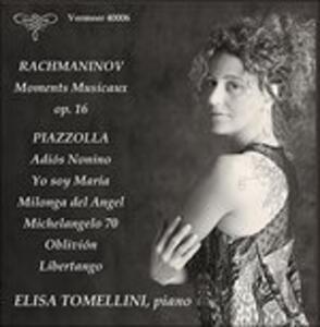 Opere per pianoforte - CD Audio di Astor Piazzolla,Sergej Vasilevich Rachmaninov,Elisa Tomellini