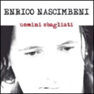 Uomini sbagliati - CD Audio di Enrico Nascimbeni