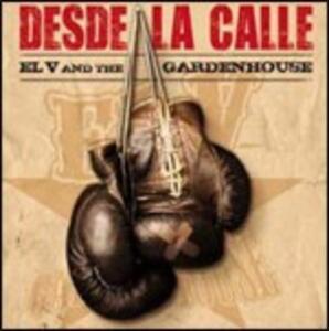 Desde la calle - CD Audio di El V and the Gardenhouse