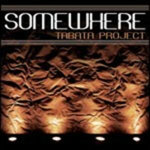 Somewhere - CD Audio di Tabata Project
