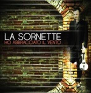 Ho abbracciato il vento - CD Audio di La Sornette