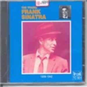 The Young Frank Sinatra 1939-1942 - CD Audio di Frank Sinatra