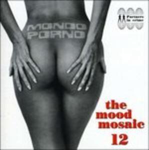 Mood Mosaic vol.12 Mondo Porno - CD Audio