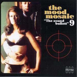The Mood Mosaic vol.9 The Sound Bullett - CD Audio