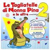 CD Le Tagliatelle di Nonna Pina e le altre 2