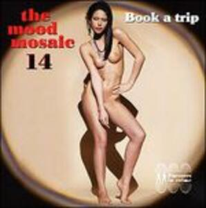 Mood Mosaic vol.14 Book a Trip - CD Audio