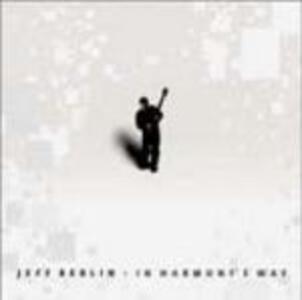 In Harmony's Way - CD Audio di Jeff Berlin