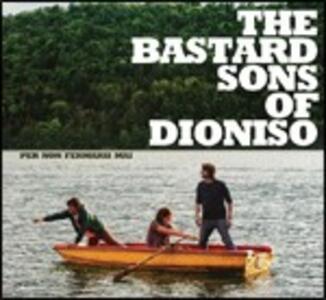 Per non fermarsi mai - CD Audio di Bastard Sons of Dioniso