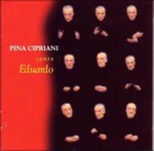 Pina Cipriani canta Eduardo - CD Audio di Pina Cipriani