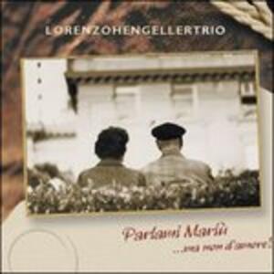 Parlami Mariù...ma non d'amore! - CD Audio di Lorenzo Hengeller