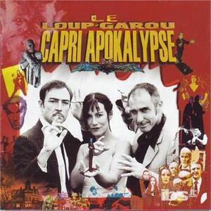 Capri Apokalypse - CD Audio di Le Loup Garou