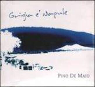 Grigio e' Napule - CD Audio di Pino De Maio