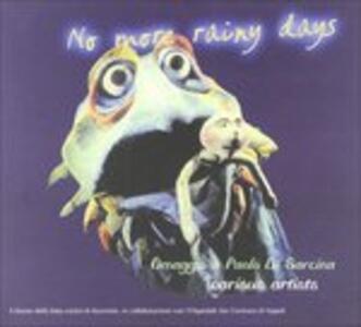 No More Rainy Days. Omaggio a Paolo Di Sarcina - CD Audio