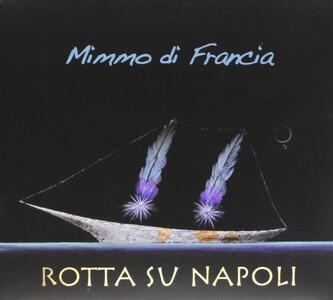 Rotta su Napoli - CD Audio di Mimmo Di Francia