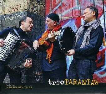 Canti migranti - CD Audio di Trio Tarantae