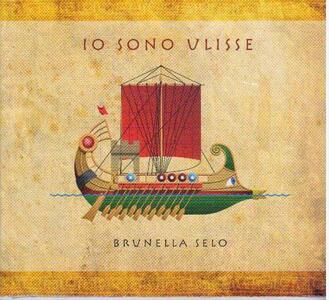 Io sono Ulisse - CD Audio di Brunella Selo