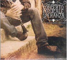 Questua dei musici ambulanti - CD Audio di Concerto Musicale Speranza,Pino Ciccarelli