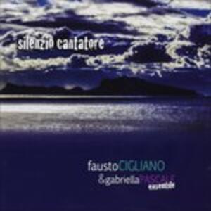 Silenzio cantatore - CD Audio di Fausto Cigliano