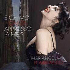 CD E chi mo canta appriesso a me? Mariangela D'Abbraccio