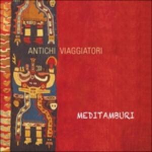 Antichi viaggiatori - CD Audio di Meditamburi
