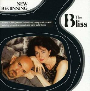 New Beginning - CD Audio di Bliss