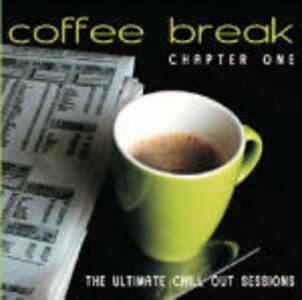 Coffee Break Chapter One. The Ultimate Chill Out Sessions - CD Audio