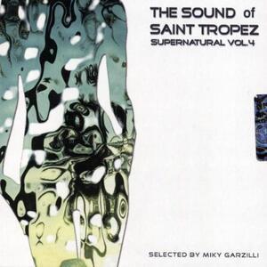 The Sound of Saint Tropez. Supernatural vol.4 - CD Audio di Miky Garzilli