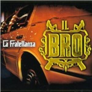 La fratellanza - CD Audio Singolo di Il Bro